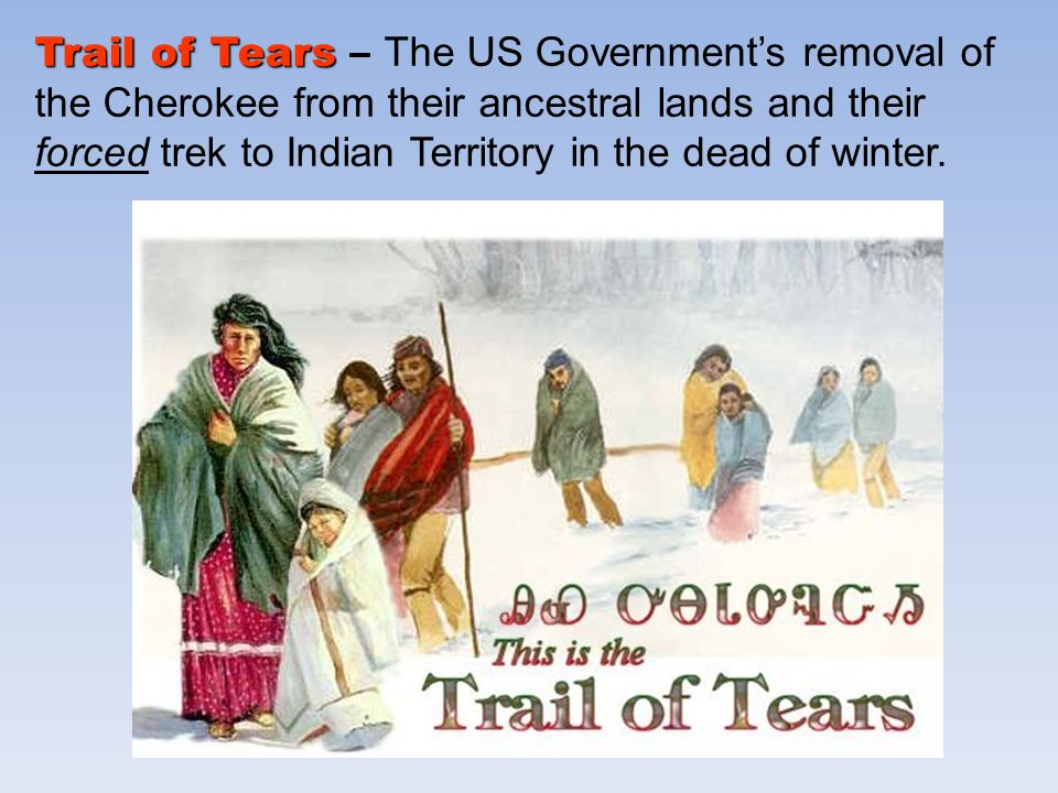 "the trail of tears the forced removal of the native americans from their lands Removing native americans from their land  to pass the removal act, a bill  that forced native americans to leave the united states and  where the  cherokee trail crosses the  approximately 4,000 cherokees died on this ""trail  of tears."