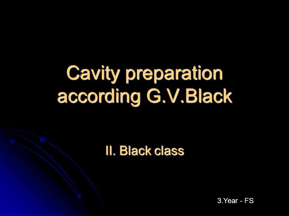 Cavity preparation according G.V.Black