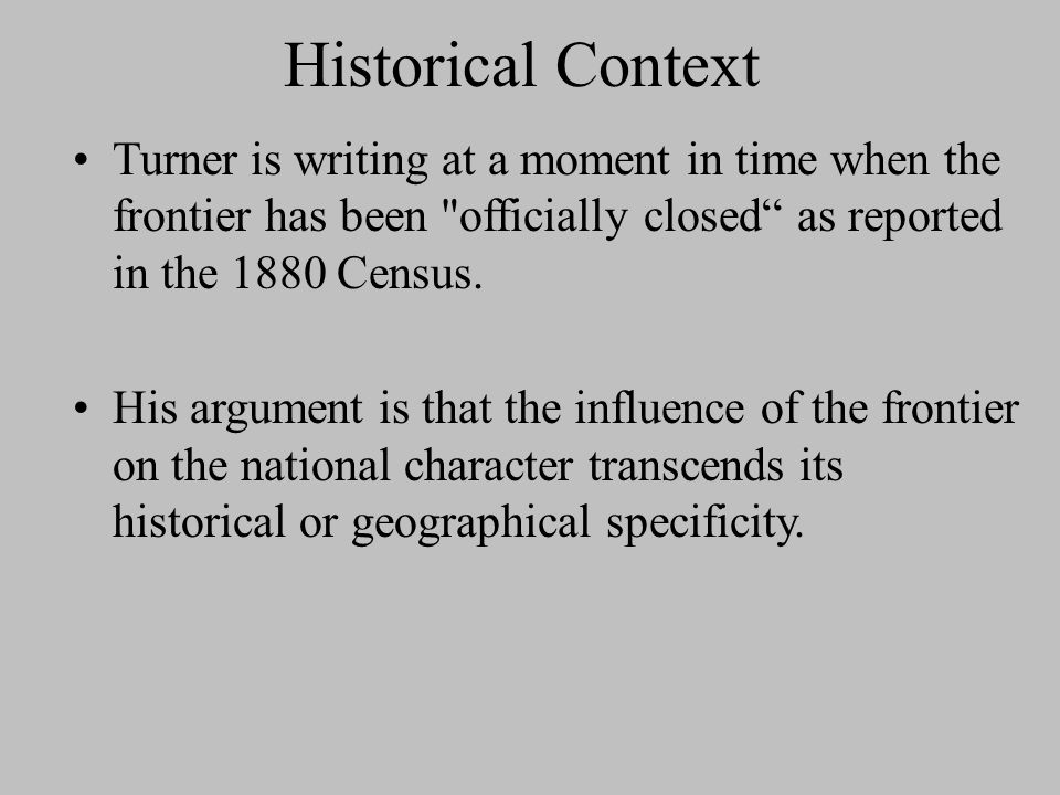 """frederick jackson turner frontier thesis main points Historian frederick jackson turner presented his """"frontier thesis"""" in an address in chicago, the site of the 1893 world's columbian exposition turner pointed to expansion as the most important factor in american history he claimed that """"the existence of an area of free land, its continuous recession, and the advance of."""