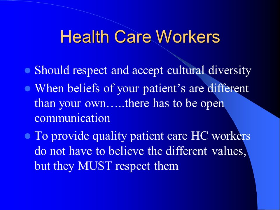 different cultures and their beliefs in healthcare Values and beliefs are  creating a successful environment with people from different national cultures working  ask your staff/colleagues about their.