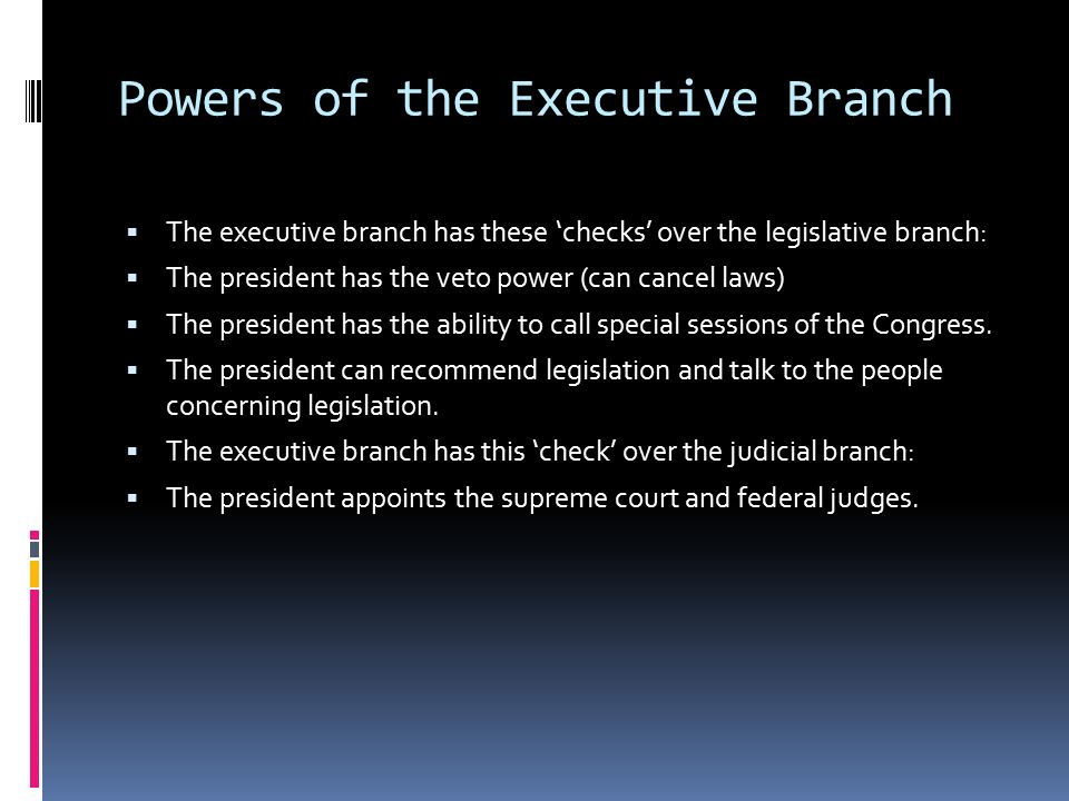 the powers of the executive branch When president donald trump was elected with what he saw as a mandate to shake things up, the stolid study of constitutional law suddenly became operatic, including the political doctrine of the separation of powers aspects of it are now dramatic topics, sometimes even on the street in a fashion, though only a quarter of.