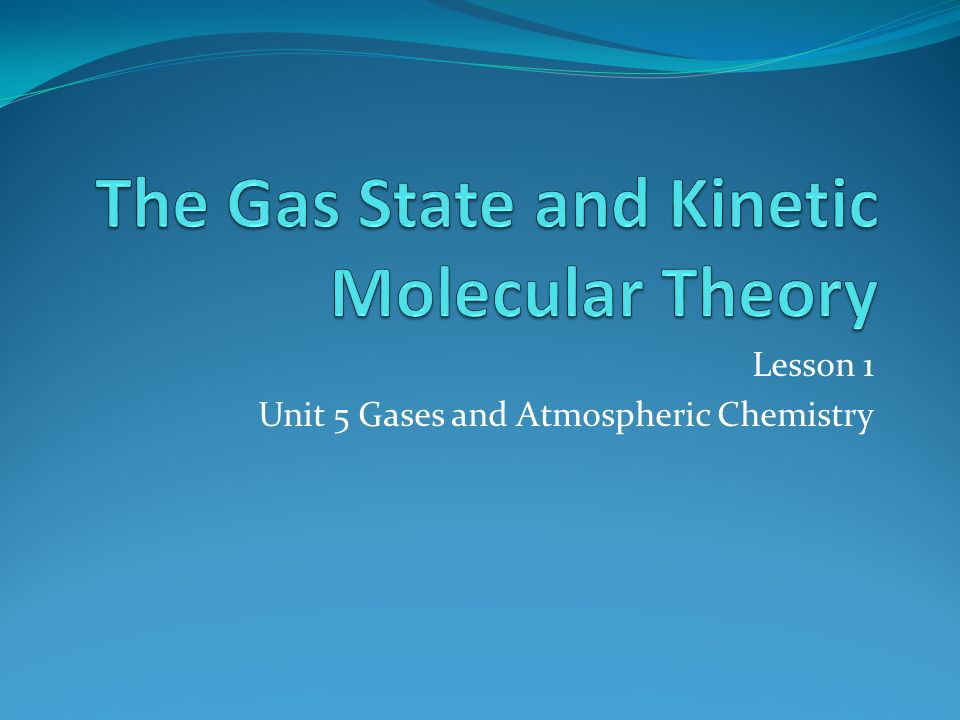 The Gas State and Kinetic Molecular Theory ppt download – Kinetic Molecular Theory of Gases Worksheet