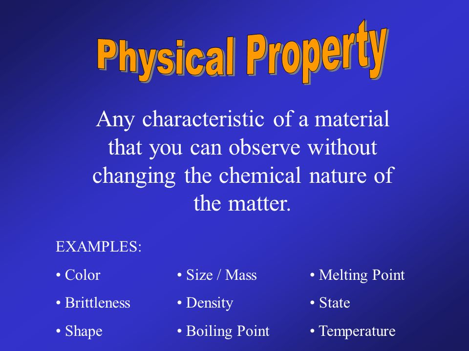 The Point of Today Distinguish between physical and ... What Are Some Examples Of Physical Properties