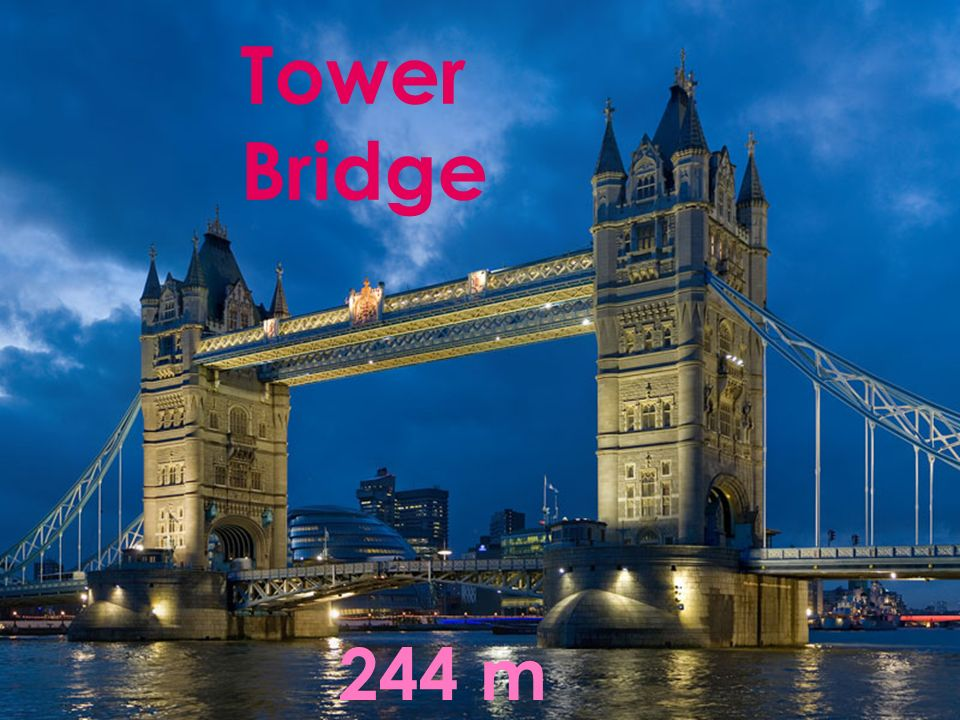 Tower Bridge 244 m