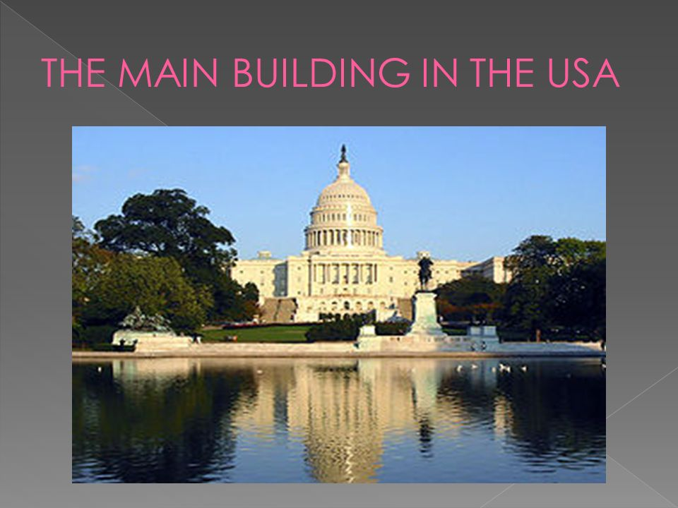 THE MAIN BUILDING IN THE USA