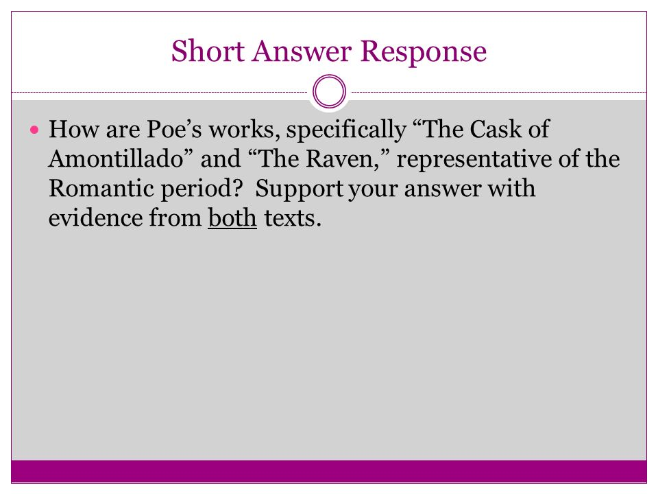 the cask of amontillado response The cask of amontillado by edgar allan poe 1846 cite evidence from the story to support your response back next why do you think montresor is telling his audience this story (hint: consider the moments when montresor addresses his audience) can.