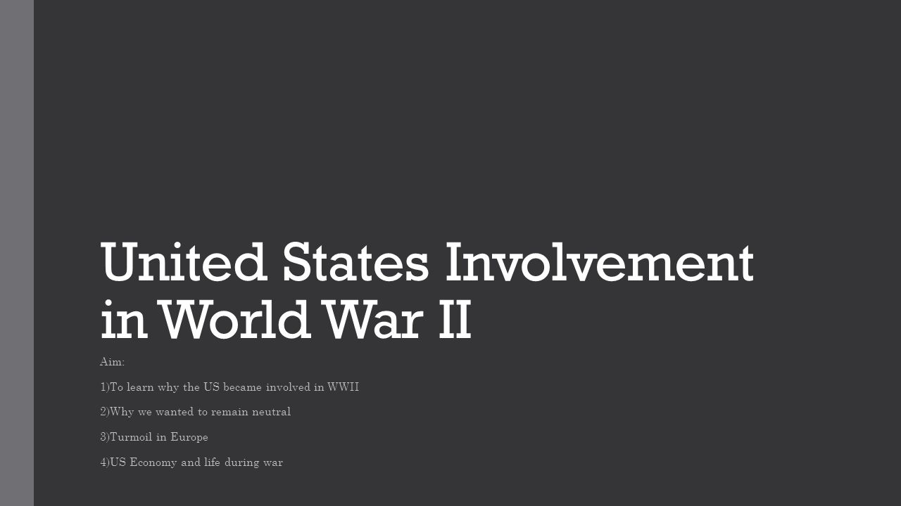 an analysis of the involvement of united states in world war i Big picture analysis & overview of world war ii and on the world stage, the united states and coveted role world war ii also marked the beginning of the.
