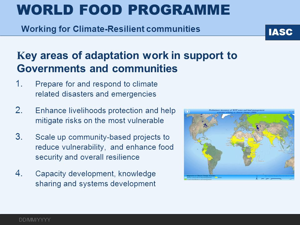 WORLD FOOD PROGRAMME Working for Climate-Resilient communities Key areas of adaptation work in support to Governments and communities
