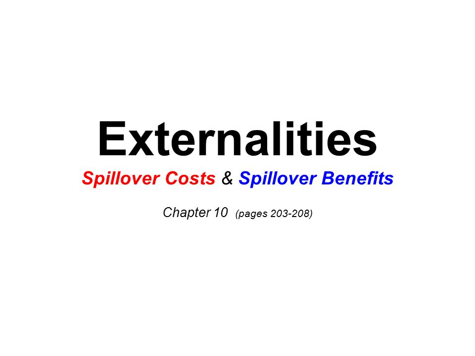 Externalities Spillover Costs & Spillover Benefits