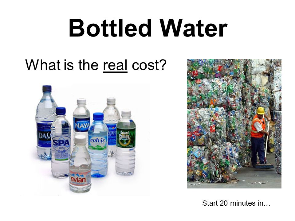 Bottled Water What is the real cost Start 20 minutes in…