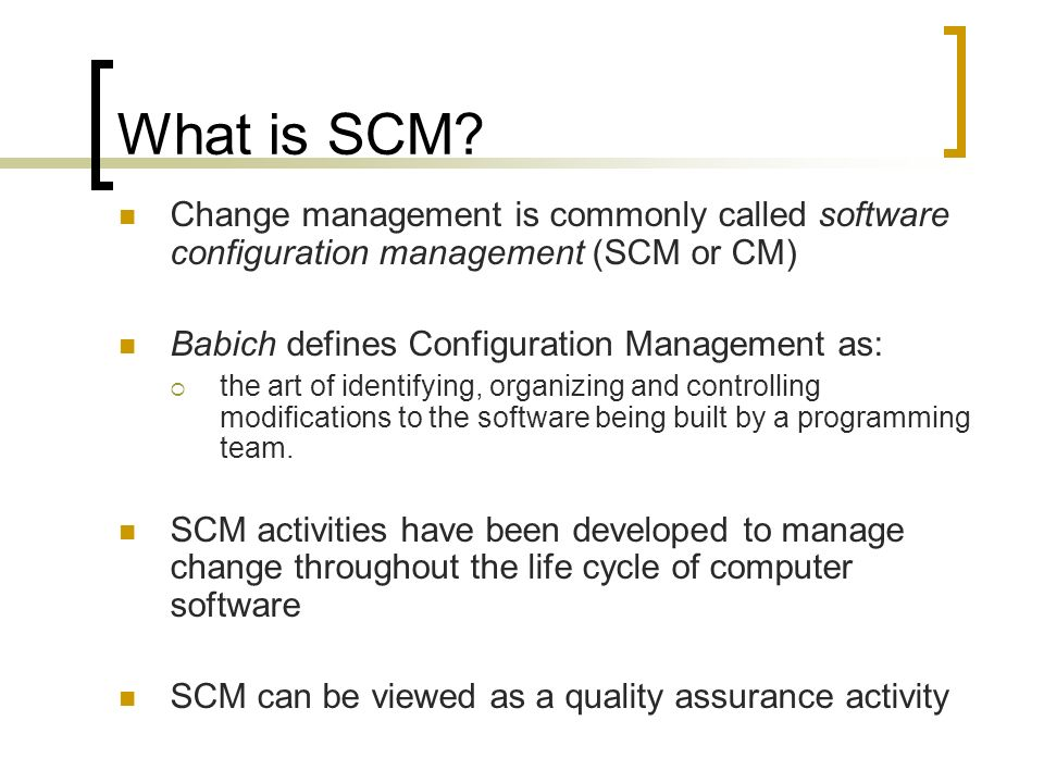 Software project management ppt download what is scm change management is commonly called software configuration management scm or cm ccuart Image collections