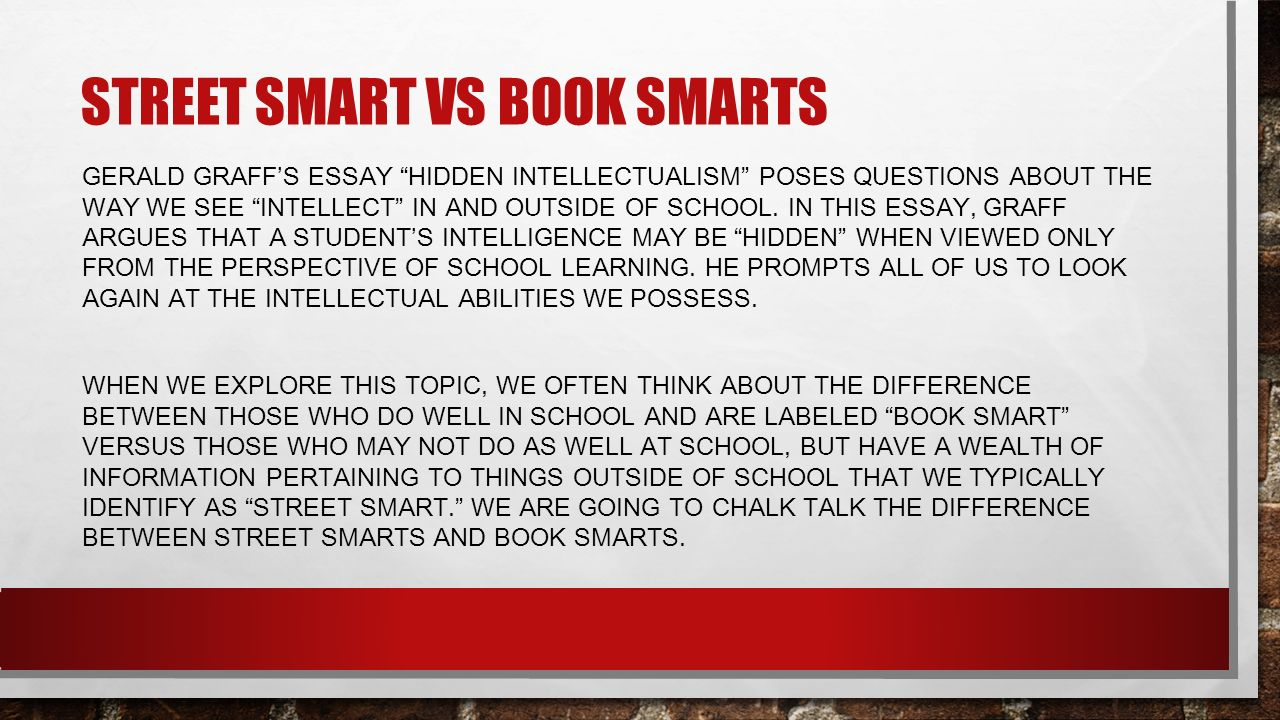 Book smart vs. Street Smart: Using Your Intelligence Effectively in College