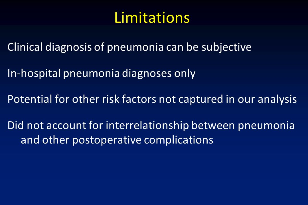Limitations Clinical diagnosis of pneumonia can be subjective