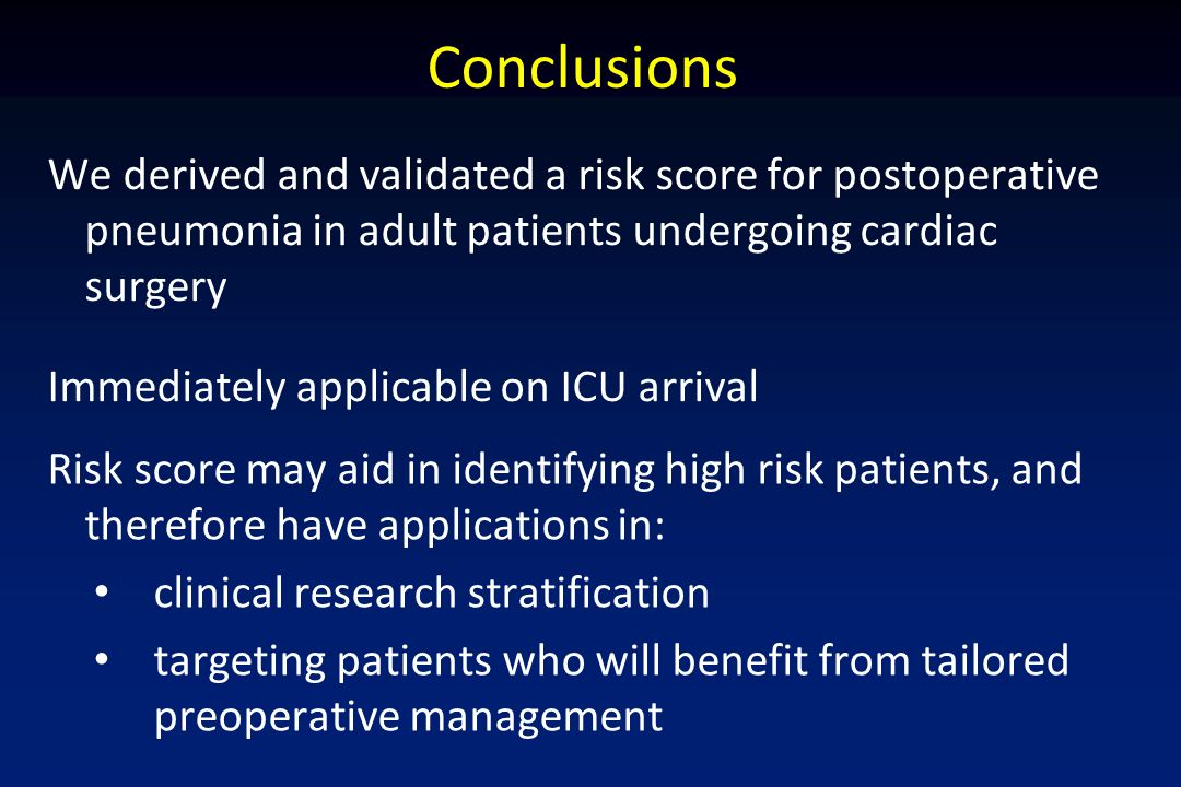 Conclusions We derived and validated a risk score for postoperative pneumonia in adult patients undergoing cardiac surgery.