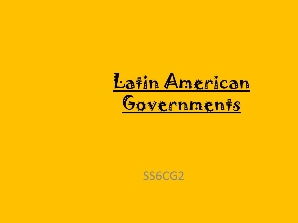 Latin American Governments 62