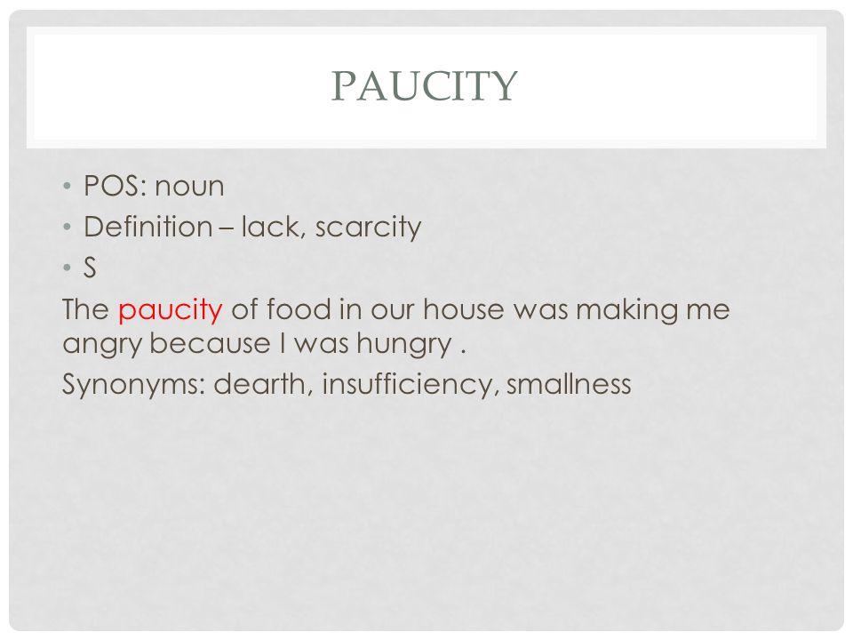 Paucity POS: Noun Definition U2013 Lack, Scarcity S