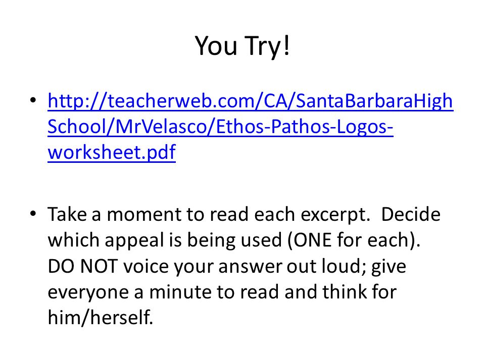 ethos pathos and logos in select Select one of the following rhetorical situations, and discuss how you would establish your ethos and appeal to logos and pathos you are trying to persuade your skeptical parents that a gap year--taking a year off between high school graduation and college--will be beneficial.