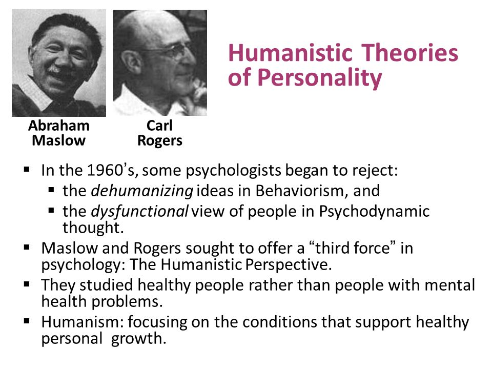 rogers humanistic theory of personality It puts the theoretical implications of carl rogers' person centered humanistic  theory into practical terms by analyzing nina's personality.