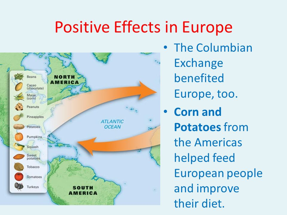 the columbian exchange positive or negative The columbian exchange is a larger idea that people often do not realize they are participating in for example, many merchants and traders who exchange goods do not do so for fun, but rather for personal financial gain this idea of economic gain is the underlying reason for the exchange of goods but participating in this exchange would be.