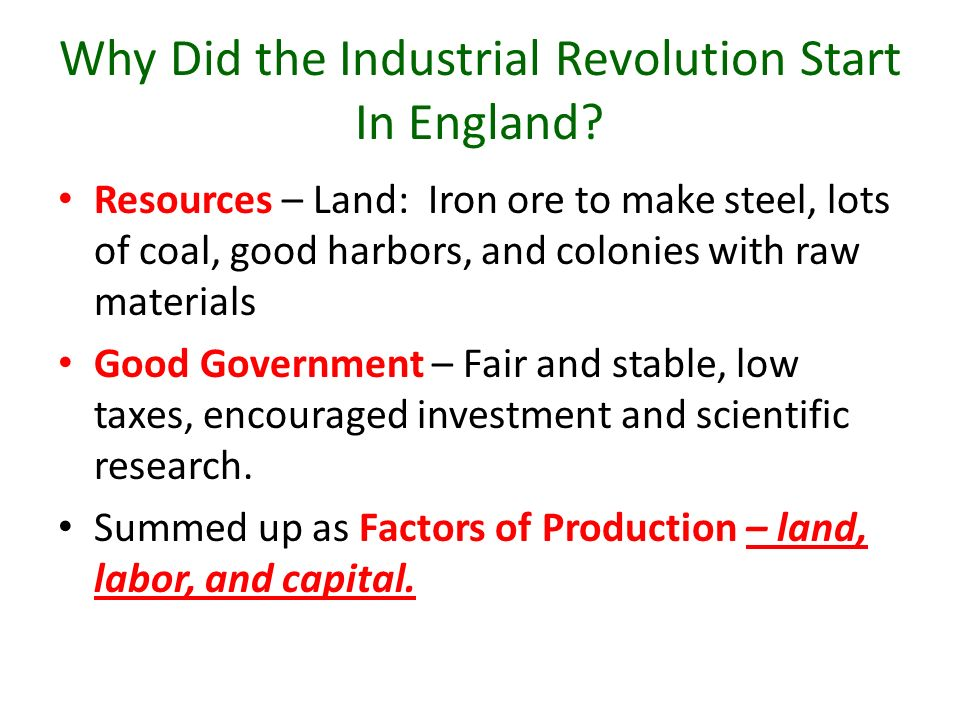 why did the industrial revolution began in england thesis Where did the industrial revolution begin  the early part of the industrial revolution in the united states took place in the northeast in the new england region.