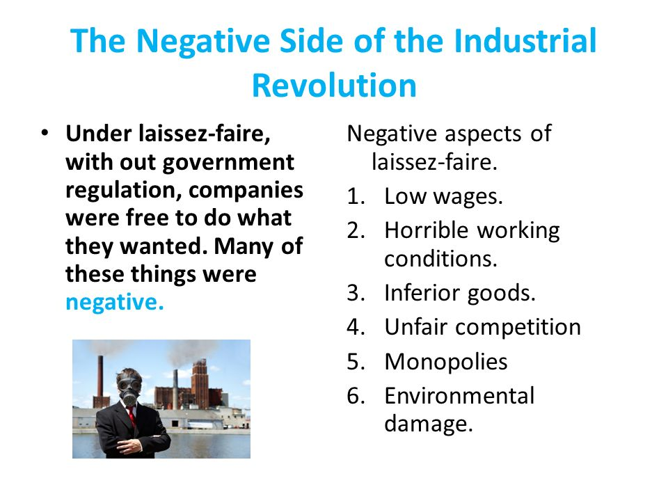 negative aspects of industrialization The industrial revolution dramatically changed every aspect of human life and lifestyles the impact on the world's psyche would not begin to register until the early 1960s, some 200 years after its beginnings.