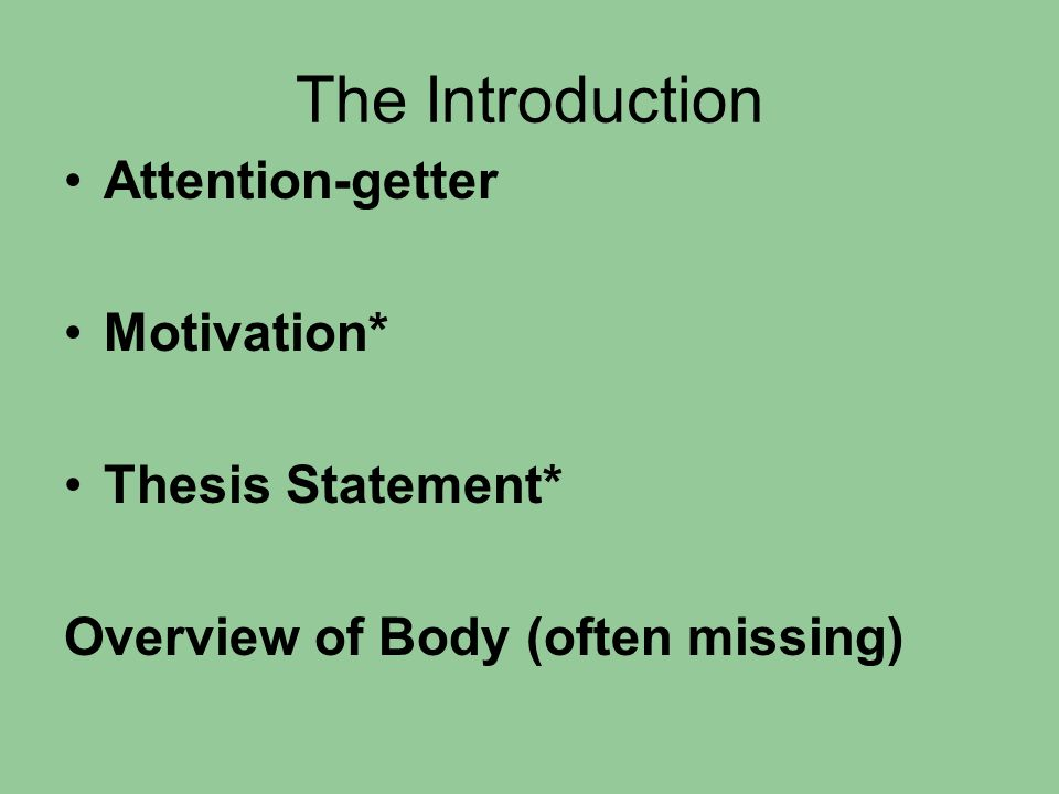 attention getter thesis statement A thesis statement is a sentence or group of sentences that outline the main  purpose of the essay an attention grabber is the hook to secure a reader's  interest.
