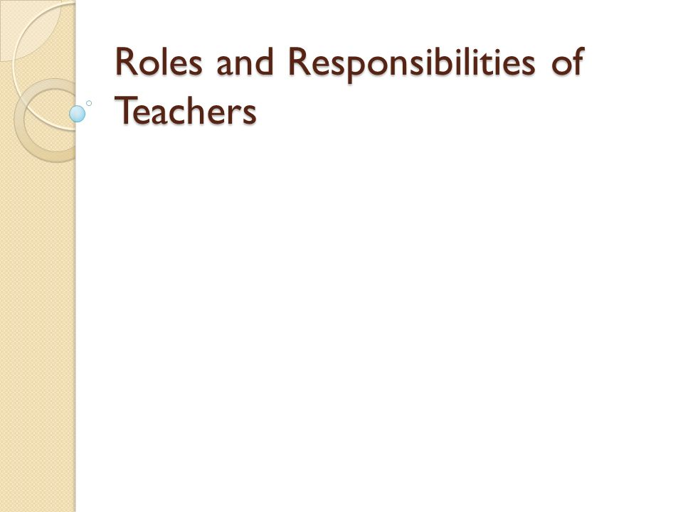 Roles and Responsibilities of Teachers