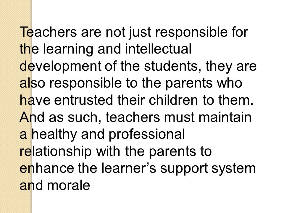 responsibilities of teachers and learners The roles and responsibilities of special education teachers by jodi d katsafanas bs special education, duquesne university, 1982 med special education, university of pittsburgh, 1986.
