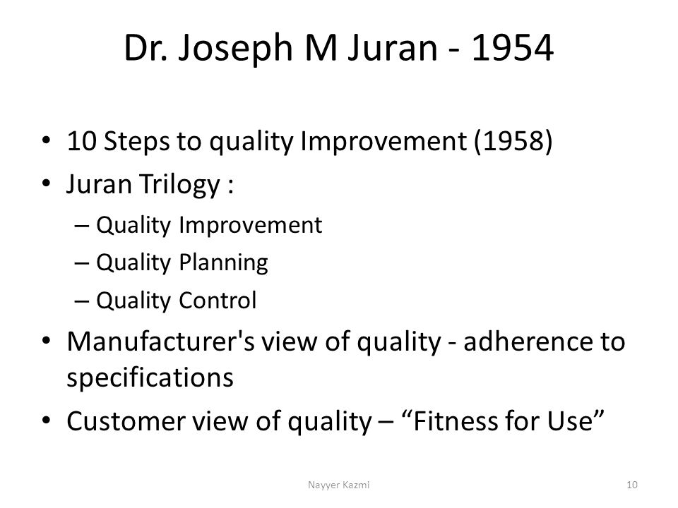 juran s 10 steps to quality improvement Quality s focus on customer satisfaction s continuous improvement in all aspects   tqm leaders: crosby s 14-step process: 8 training 9 zero defects day 10.