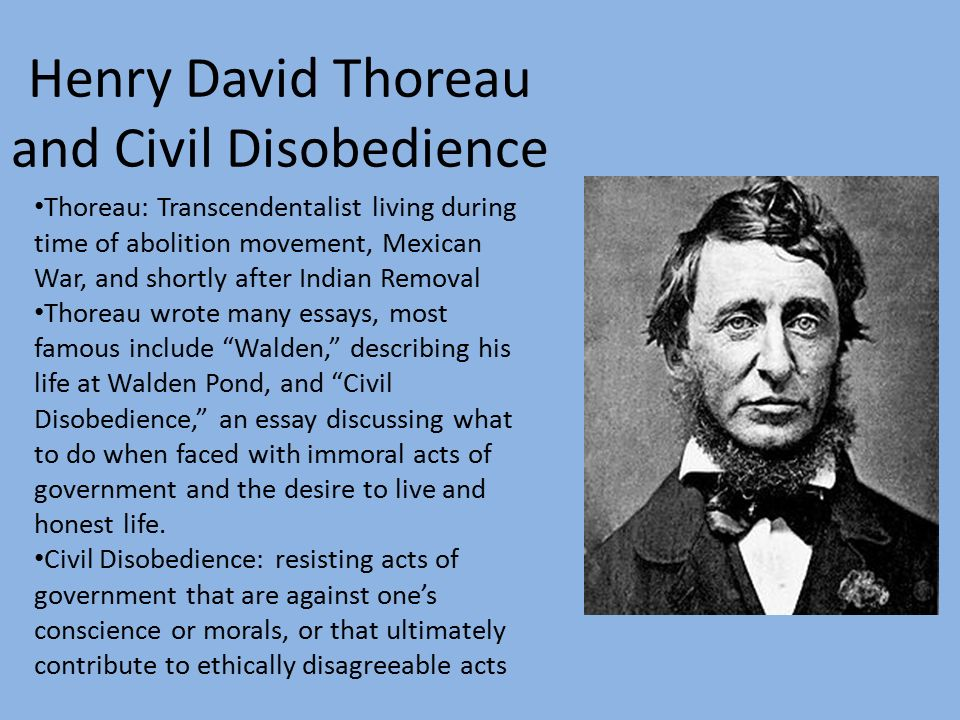 david thoreau civil disobedience essay Civil disobedience civil disobedience, by henry david thoreau was written in the year of 1848 thoreau, born in 1817, was an abolitionist, author and poet he gave lectures often against the use of slavery in the united states.