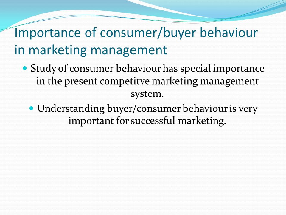 importance of consumer behaviour Chapter4 understanding buyer behavior  their importance is based on their group's enor  consumer behavior refers.