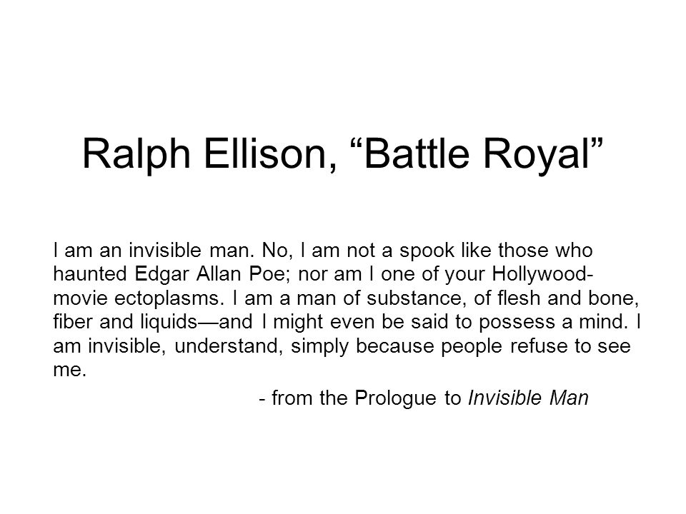 "an analysis of the conflicts of ralph ellisons battle royal However, ralph ellison suggests in ""battle royal"" that due to the lack of racial   conflict is explored further in the scene where the narrator must fight tatlock  a  short analysis of the major theme found in ellison's battle royal, supported by a."
