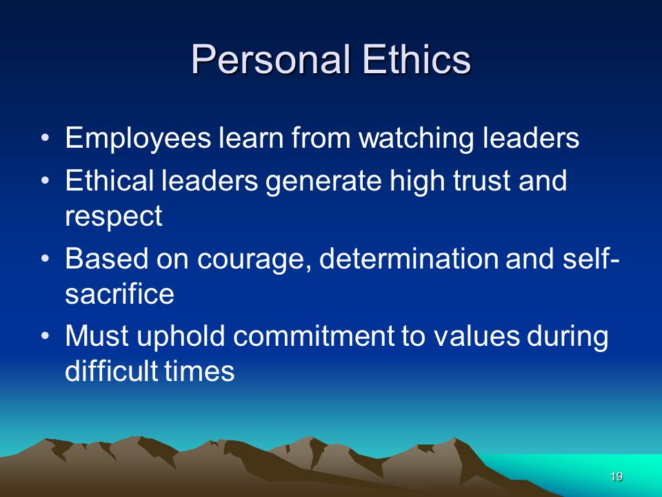 Personal Ethics Employees learn from watching leaders