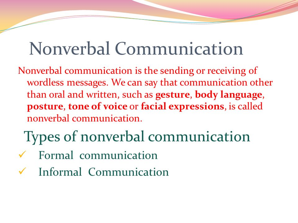 types of nonverbal communication and their Nonverbal communication is a powerful an overview of the meaning and types of nonverbal communication not all people are able to modulate their voice.