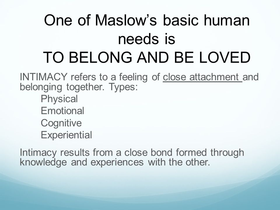 belonging fundamental human needs and true Maslow's hierarchy of needs is a theory in psychology that abraham maslow proposed in his 1943 paper a theory of  love/belonging needs edit  fundamental human .