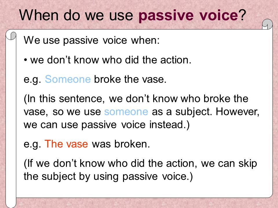 When do we use passive voice