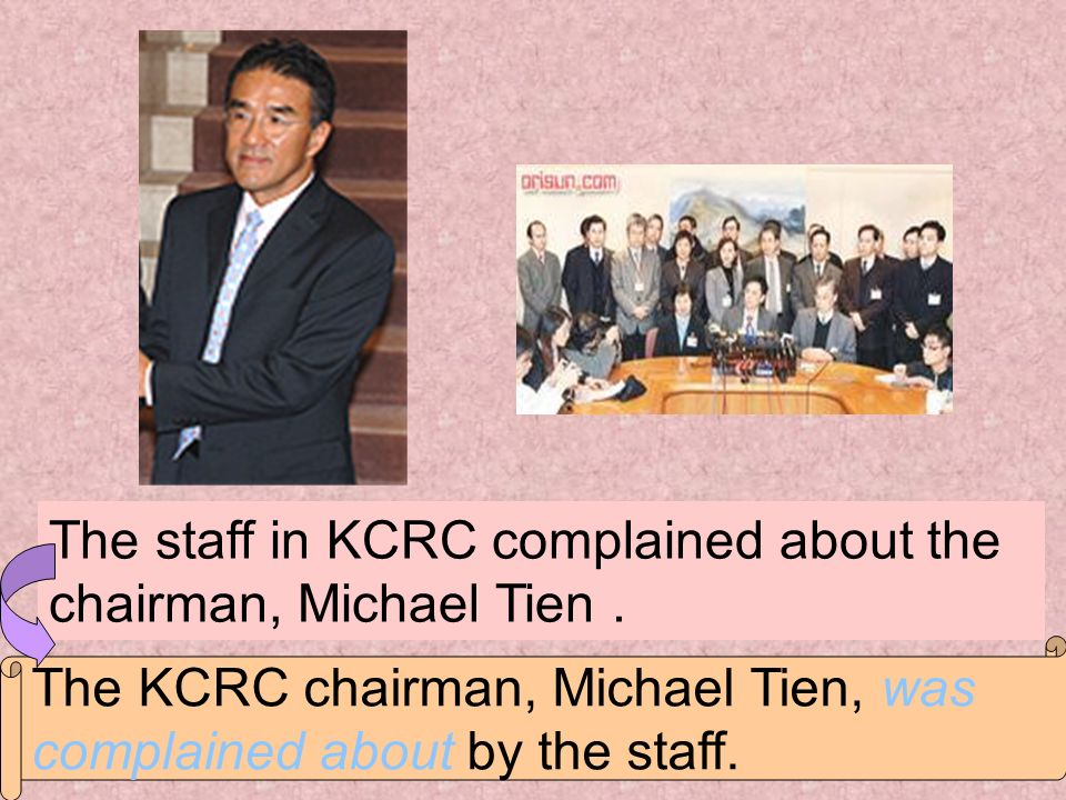The staff in KCRC complained about the chairman, Michael Tien .
