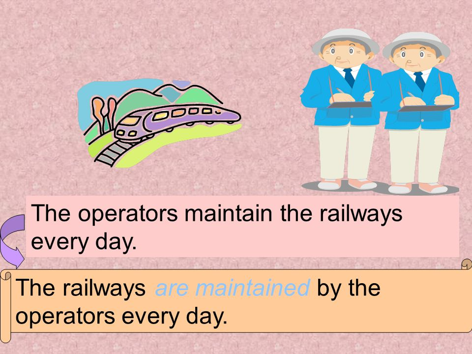 The operators maintain the railways every day.