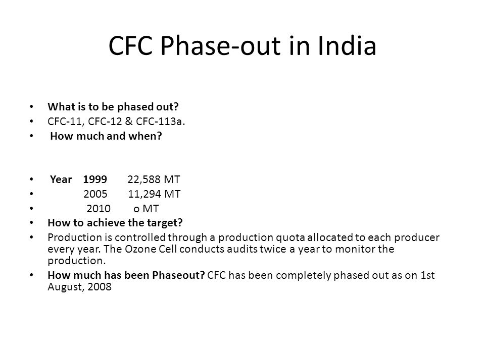 CFC Phase-out in India What is to be phased out