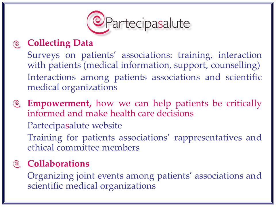 Collecting Data Surveys on patients' associations: training, interaction with patients (medical information, support, counselling)