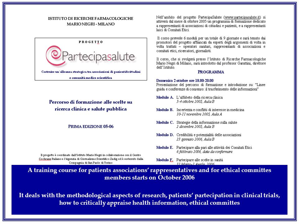 A training course for patients associations' rappresentatives and for ethical committes members starts on October 2006