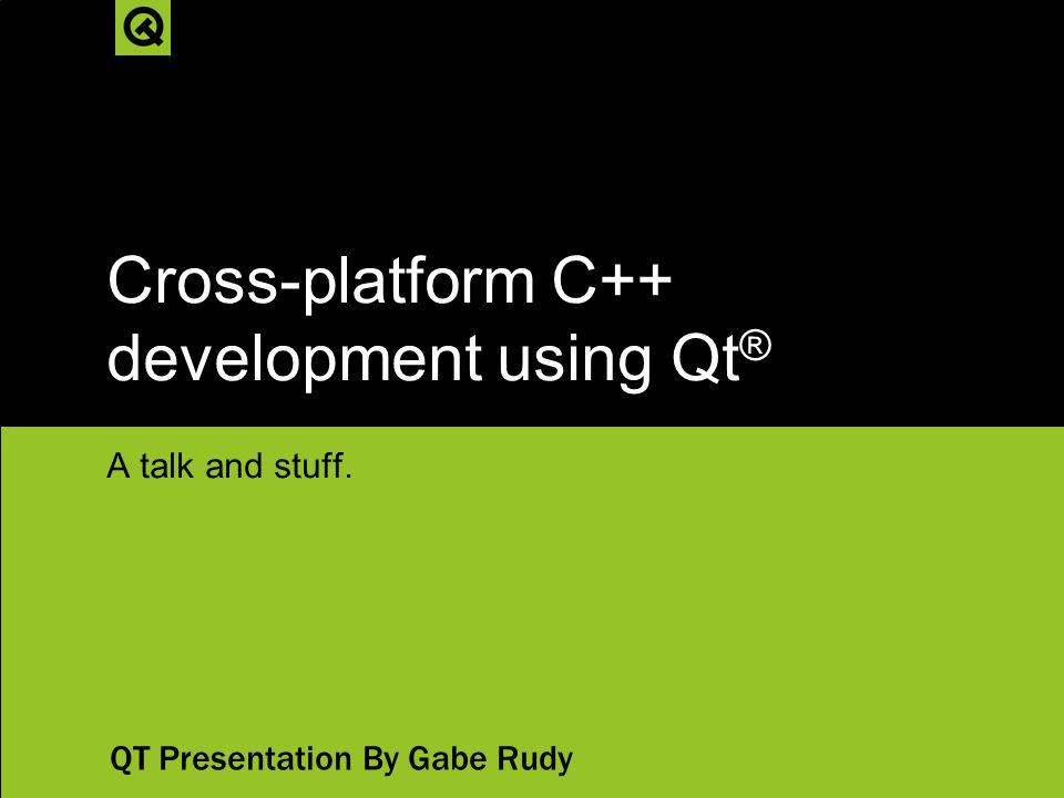 Cross-platform C++ development using Qt®