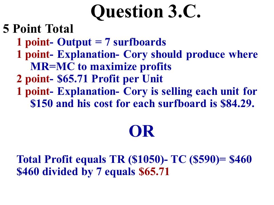 Question 3.C. OR 5 Point Total 1 point- Output = 7 surfboards