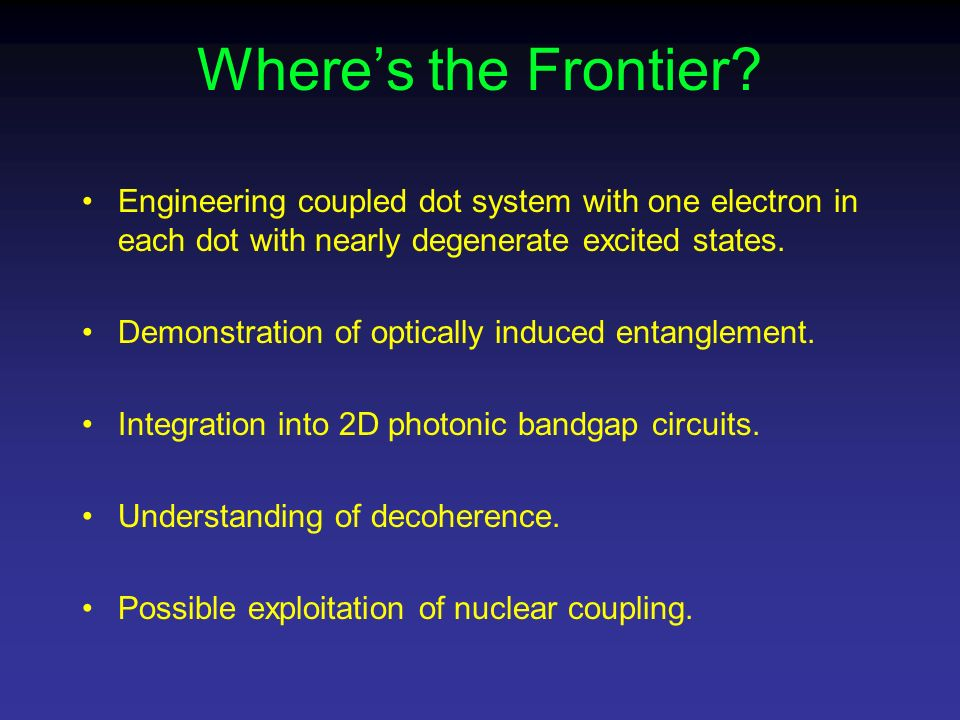 Where's the Frontier Engineering coupled dot system with one electron in each dot with nearly degenerate excited states.