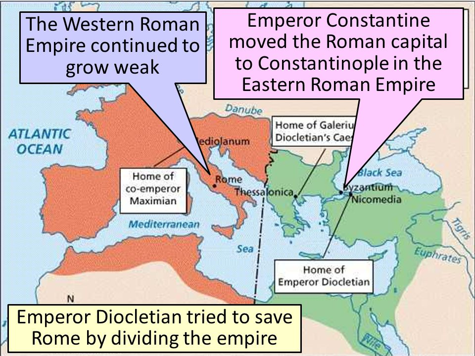 Emperor Constantine moved the Roman capital to Constantinople in the Eastern Roman Empire