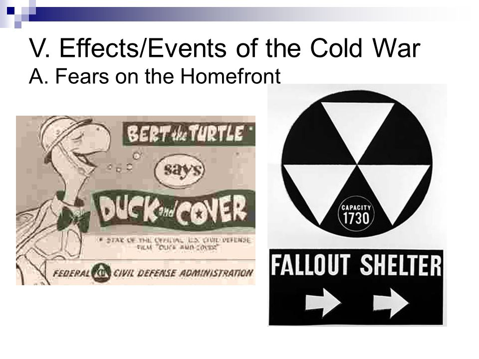 V. Effects/Events of the Cold War A. Fears on the Homefront