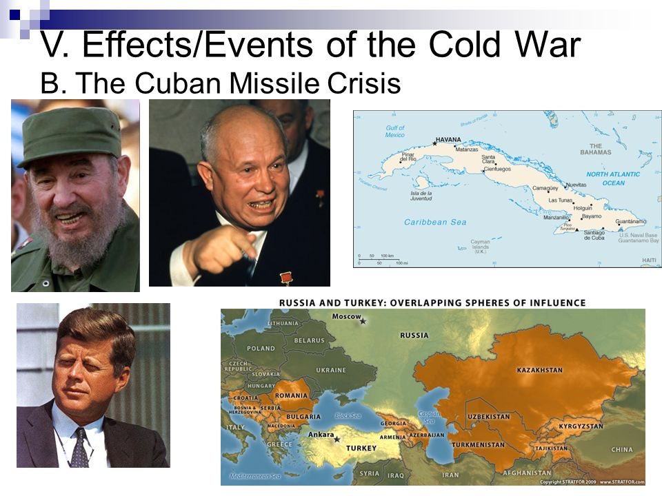 V. Effects/Events of the Cold War B. The Cuban Missile Crisis