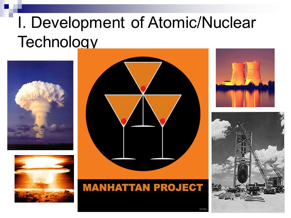 I. Development of Atomic/Nuclear Technology