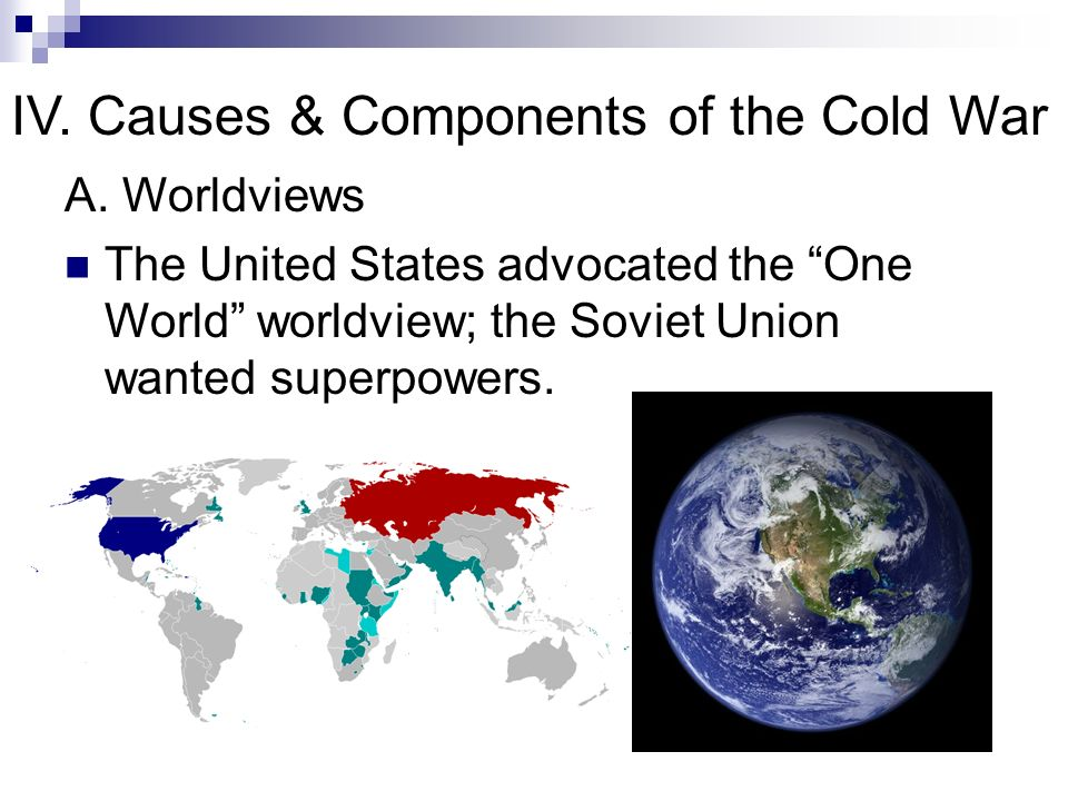 IV. Causes & Components of the Cold War