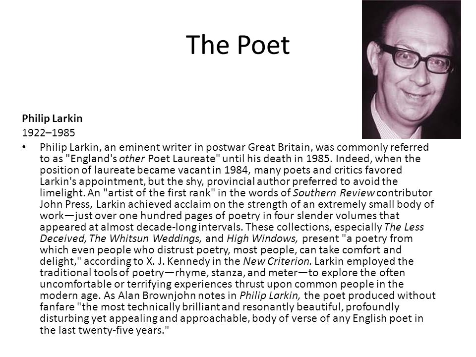 is philip larkin pre eminently a poet 98 the romantic tradition in modern english poetry however, there is another important sense in which larkin is the heir to a tradition running through wordsworth and continued pre-eminently in hardy and betjeman.